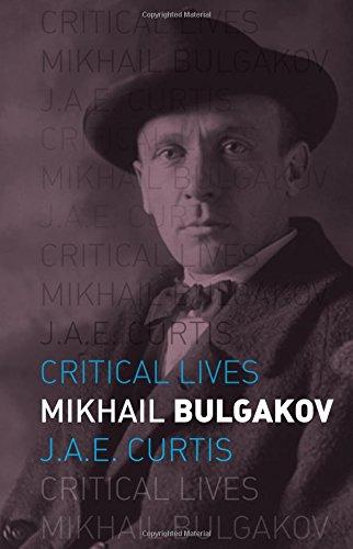 Mikhail Bulgakov (Critical Lives)
