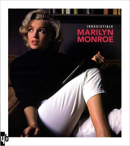 Télécharger en ligne Irrésistible Marilyn Monroe pdf ebook
