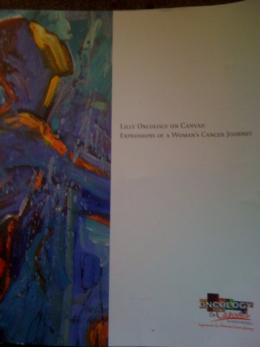 lilly-oncology-on-canvas-expressions-of-a-womans-cancer-journey-2005