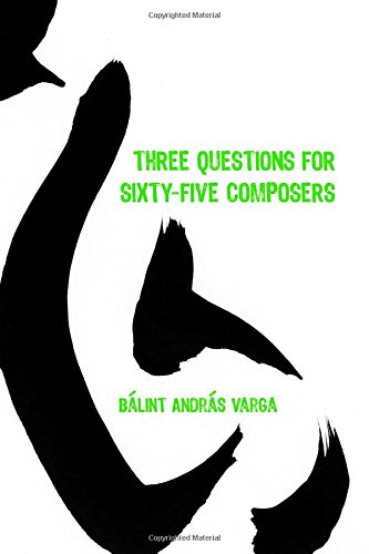 Read Online Three Questions for Sixty-Five Composers (Eastman Studies in Music) pdf