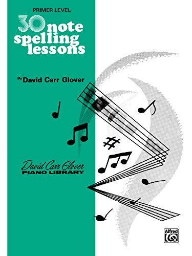 30 Notespelling Lessons: Primer (David Carr Glover Piano Library) ()