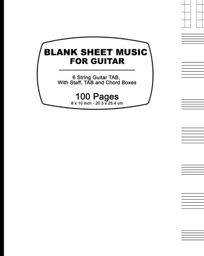 Blank Sheet Music For Guitar: Classic White Cover,100 Blank Manuscript Music Pages With Staff, TAB And Chord Boxes
