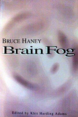 Brain Fog, Haney, Bruce