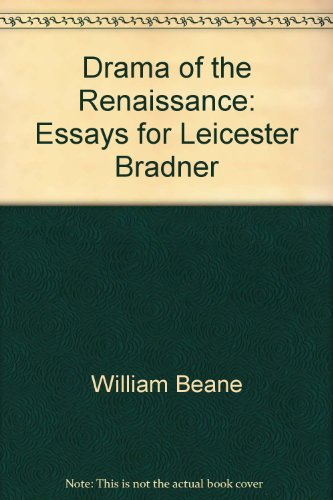 The Drama Of The Renaissance: Essays For Leicester Bradner