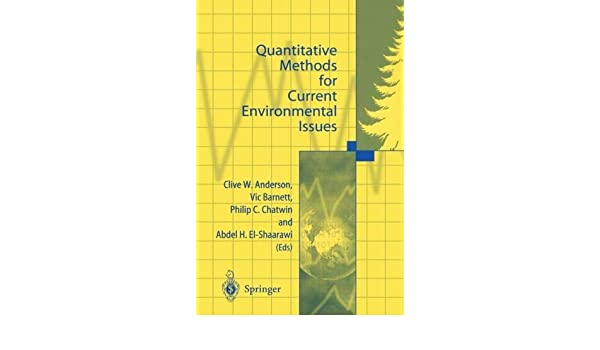 Amazon Quantitative Methods For Current Environmental Issues 9781447111719 Clive W Anderson Vic Barnett Philip C Chatwin Abdel H El Shaarawi