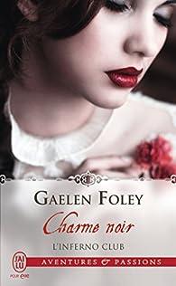 L'Inferno Club, tome 3 : Charme noir par Gaelen Foley