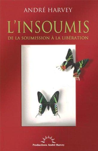 L'insoumis : De La Soumission à La Libération Hors-collection French Edition