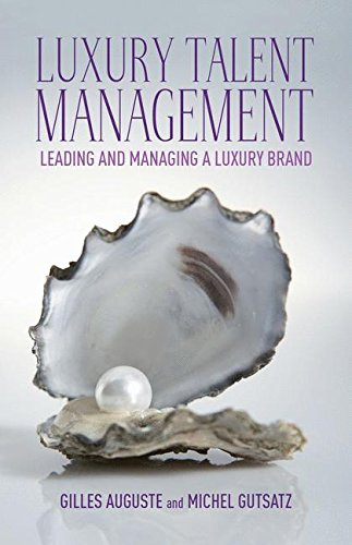 Luxury Talent Management: Leading and Managing a Luxury - Luxury Uk Brands