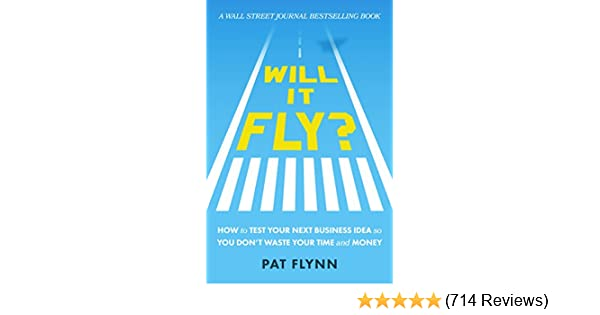 Amazon will it fly how to test your next business idea so you how to test your next business idea so you dont waste your time and money ebook pat flynn kindle store fandeluxe Images