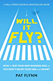 Will It Fly?: How to Test Your Next Business Idea So You Don't Waste Your Time and Money (English Edition)
