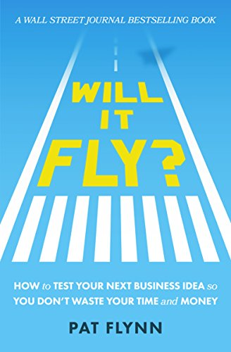 #freebooks – Will It Fly?: How to Test Your Next Business Idea So You Don't Waste Your Time and Money by Pat Flynn
