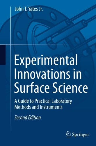 Experimental Innovations in Surface Science: A Guide to Practical Laboratory Methods and Instruments