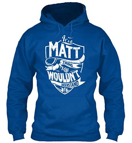 Its a matt Thing You. XL - Royal Sweatshirt - Gildan 8oz Heavy Blend ()
