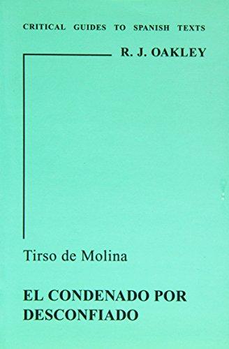 Tirso de Molina: El condenado por desconfiado (Critical Guides to Spanish - Oakley Spain