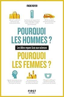 Pourquoi les hommes ? Pourquoi les femmes ? : les idées reçues face aux sciences