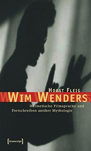 Wim Wenders: Hermetische Filmsprache und Fortschreiben antiker Mythologie