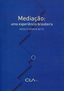 Mediação. Uma Experiência Brasileira