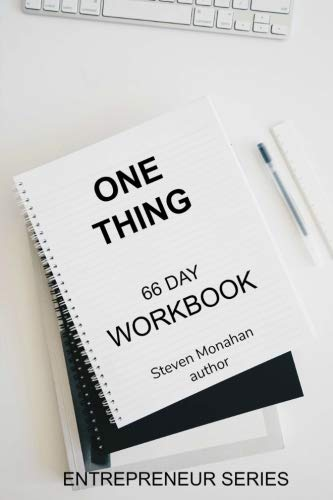 The One Thing: 66 Day Workbook (Entrepreneur Workshop) (Volume 1)