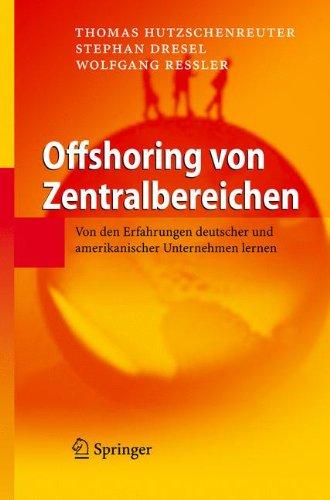 Offshoring von Zentralbereichen: Von den Erfahrungen deutscher und amerikanischer Unternehmen lernen (German Edition) by Springer