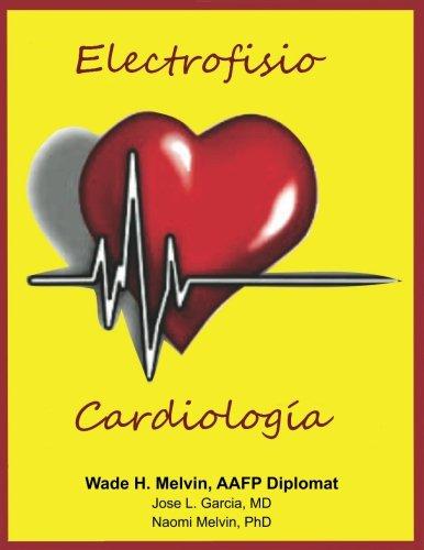Electrofisio Cardiologia (Spanish Edition) [Wade H. Melvin AAFP - Jose L. Garcia MD] (Tapa Blanda)