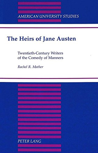 The Heirs Of Jane Austen: Twentieth-Century Writers Of The Comedy Of Manners (American University Studies)
