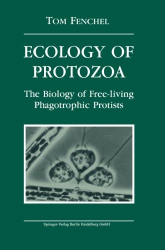 Ecology of protozoa: The Biology Of Free-Living Phagotrophic Protists (Brock/Springer Series In Contemporary Bioscience)