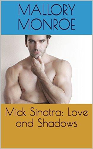 Mick Sinatra: Love and Shadows (The Mick Sinatra Series Book - Mick Black