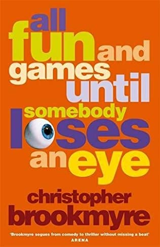 book cover of All Fun and Games Until Somebody Loses an Eye