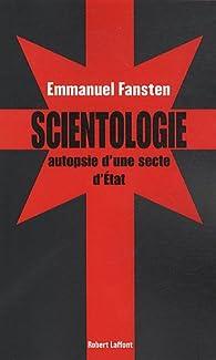 Scientologie : autopsie d'une secte d'état par Emmanuel Fansten