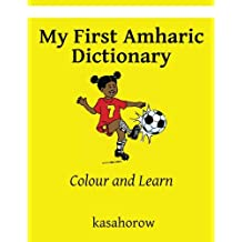 My First Amharic Dictionary: Colour and Learn