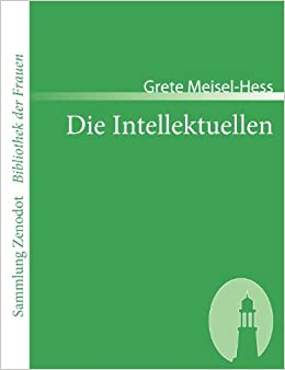 Book Die Intellektuellen (Sammlung Zenodot\bibliothek Der Frauen) (German Edition)