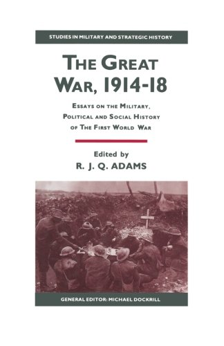 The Great War, 1914–18: Essays on the Military, Political and Social History of the First World War (Studies in Military and Strategic History)