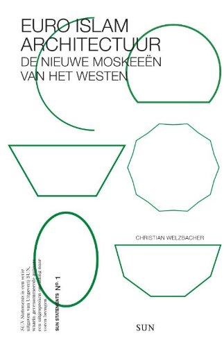 Sun statements 1: Euro Islam architectuur: de nieuwe moskeeën van het Westen
