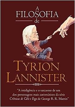 A filosofia de Tyrion Lannister