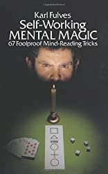 Self-working Mental Magic: Sixty-seven Foolproof Mind Reading Tricks (Dover Magic Books) by Fulves, Karl (1979)