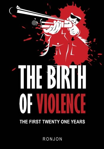 Download The Birth of Violence: The First Twenty One Years PDF