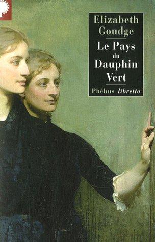 Amazon.fr - Le Pays du Dauphin Vert - Goudge, Elizabeth, Ouvrard, Maxime -  Livres