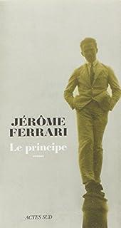 Le principe : roman, Ferrari, Jérôme
