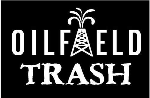 White Vinyl Decal Oilfield rig Trash Oil Field Pipeline Roughneck Fun Sticker, Die Cut Decal Bumper Sticker for Windows, Cars, Trucks, Laptops, Etc. ()