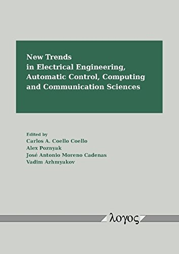 New Trends in Electrical Engineering, Automatic Control, Computing and Communication Sciences
