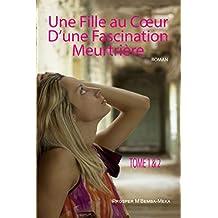 Une Fille au Cœur D'une Fascination Meurtrière (French Edition)