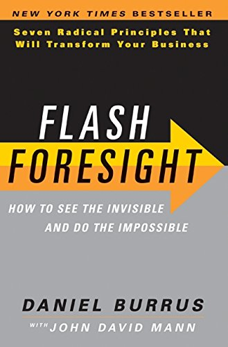 Flash Foresight  How To See The Invisible And Do The Impossible