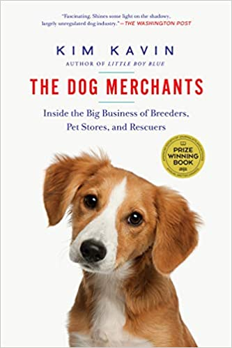The Dog Merchants: Inside the Big Business of Breeders, Pet Stores