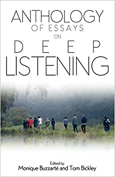 anthology of essays on deep listening monique buzzarte tom  anthology of essays on deep listening