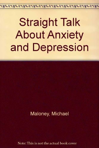 Books : Straight Talk About Anxiety and Depression