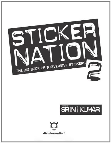 Sticker nation 2 the big book of subversive stickers volume 2 v 2 srini kumar 9781934708088 amazon com books