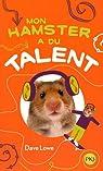 Mon Hamster, tome 4 : Mon hamster a du talent par LOWE