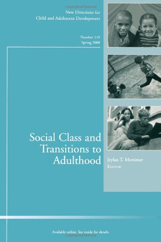 Social Class and Transitions to Adulthood: New Directions for Child and Adolescent Development, Number 119 (J-B CAD Sing