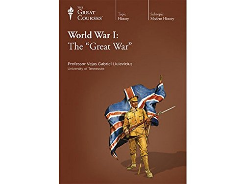 World War I: The ''Great War'' by The Teaching Company
