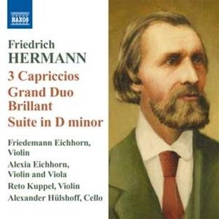- Friedrich Hermann: 3 Capriccios / Grand Duo Brillant / Suite in D minor